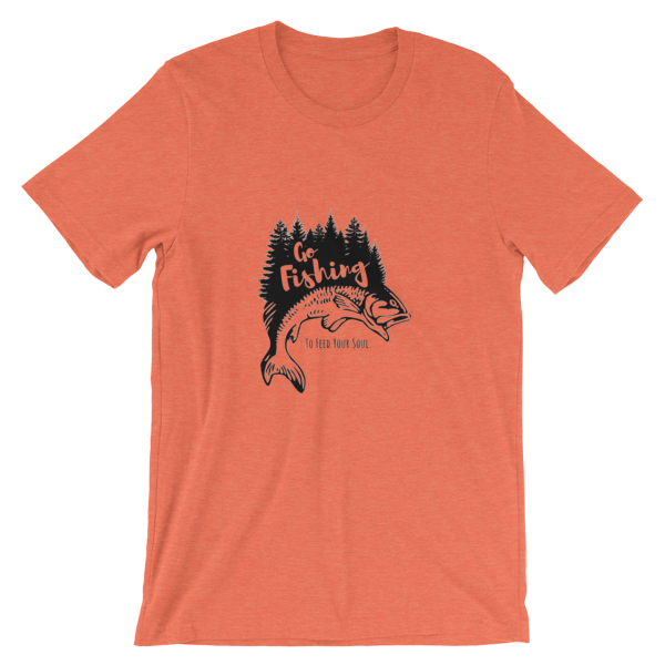 964ce1151 Go Fishing To Feed Your Soul – Unisex short sleeve t-shirt – Tee Tora